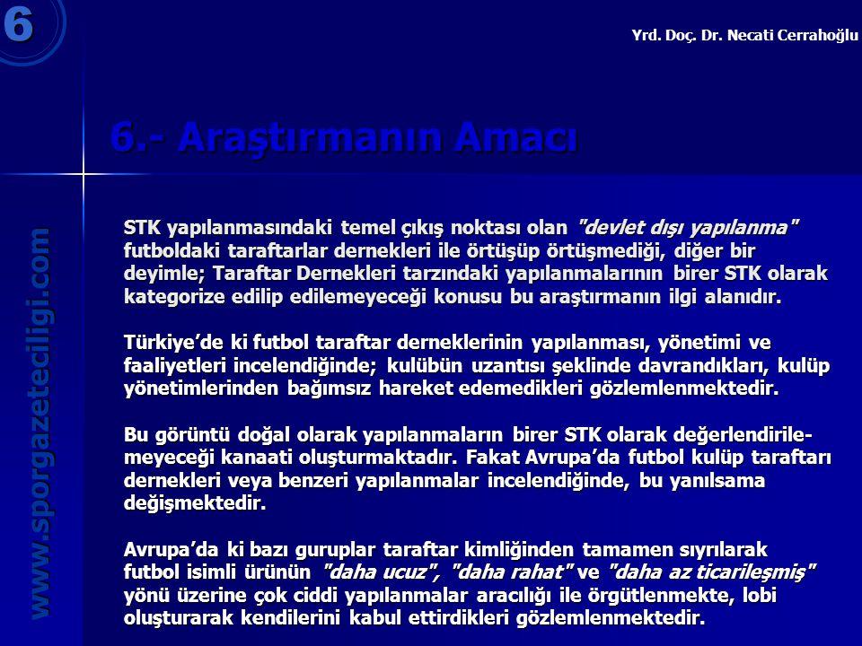 6 6.- Araştırmanın Amacı www.sporgazeteciligi.com