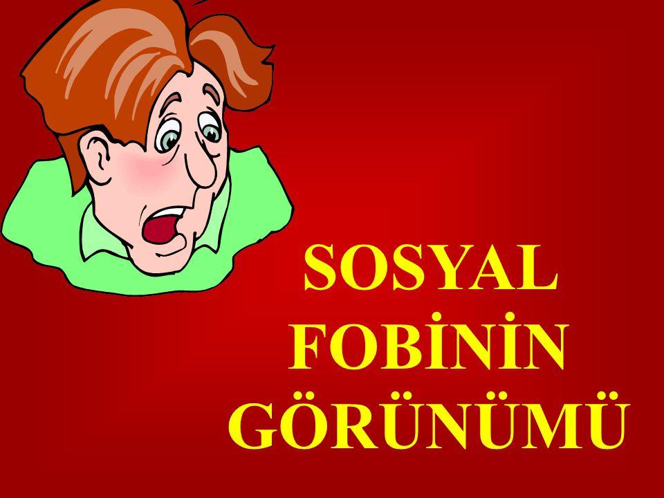 SOSYAL FOBİNİN GÖRÜNÜMÜ