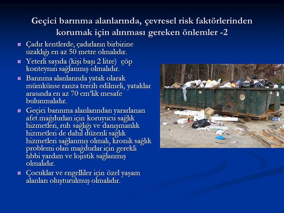 Geçici barınma alanlarında, çevresel risk faktörlerinden korumak için alınması gereken önlemler -2