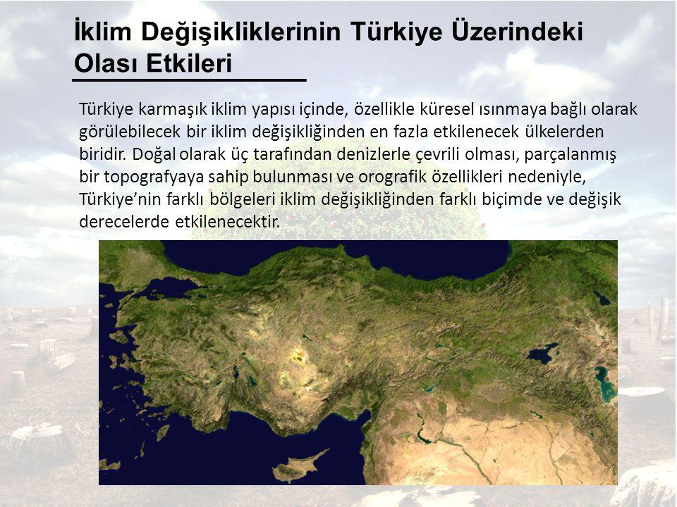 İklim Değişikliklerinin Türkiye Üzerindeki Olası Etkileri