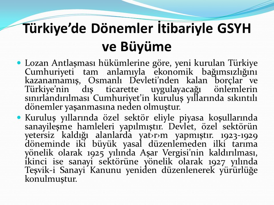 Türkiye'de Dönemler İtibariyle GSYH ve Büyüme