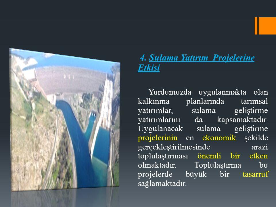 4. Sulama Yatırım Projelerine Etkisi