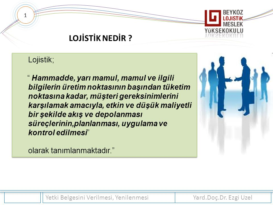 LOJİSTİK NEDİR Lojistik;