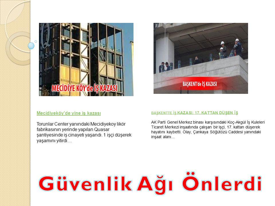 Güvenlik Ağı Önlerdi Mecidiyeköy de yine iş kazası