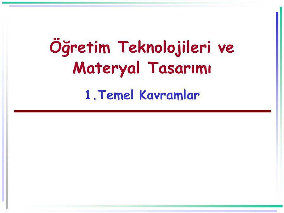 Öğretim Teknolojileri ve Materyal Tasarımı 1.Temel Kavramlar