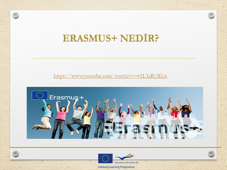 ERASMUS+ NEDİR https://www.youtube.com/watch v=wIL3aRj5ElA