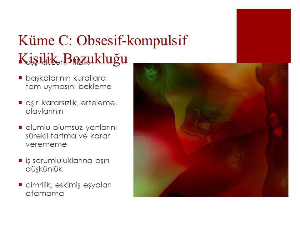 Küme C: Obsesif-kompulsif Kişilik Bozukluğu