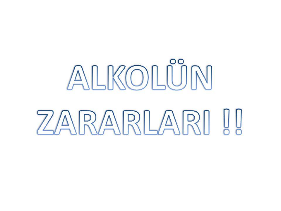 ALKOLÜN ZARARLARI !!