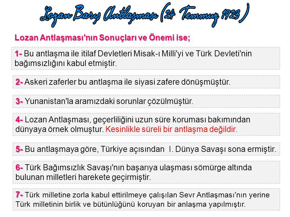 Lozan Antlaşması nın Sonuçları ve Önemi ise;