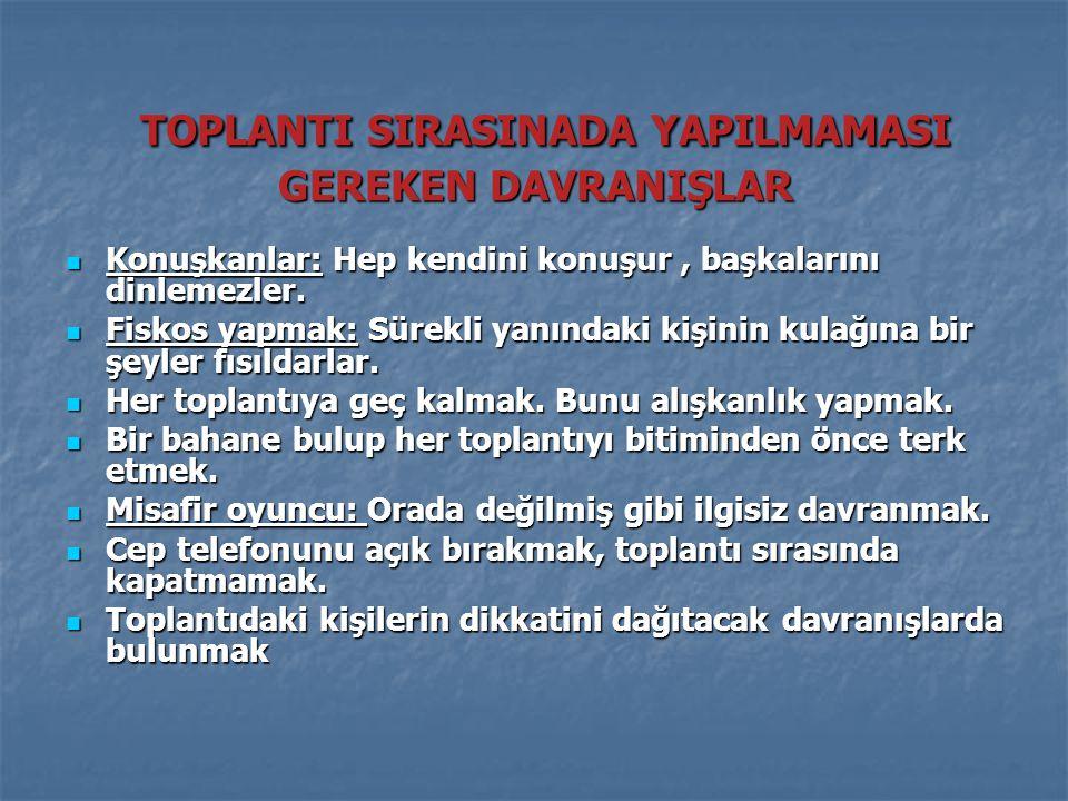 TOPLANTI SIRASINADA YAPILMAMASI GEREKEN DAVRANIŞLAR