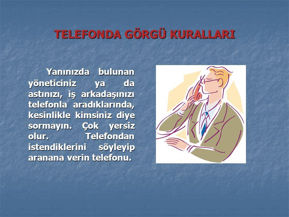 TELEFONDA GÖRGÜ KURALLARI