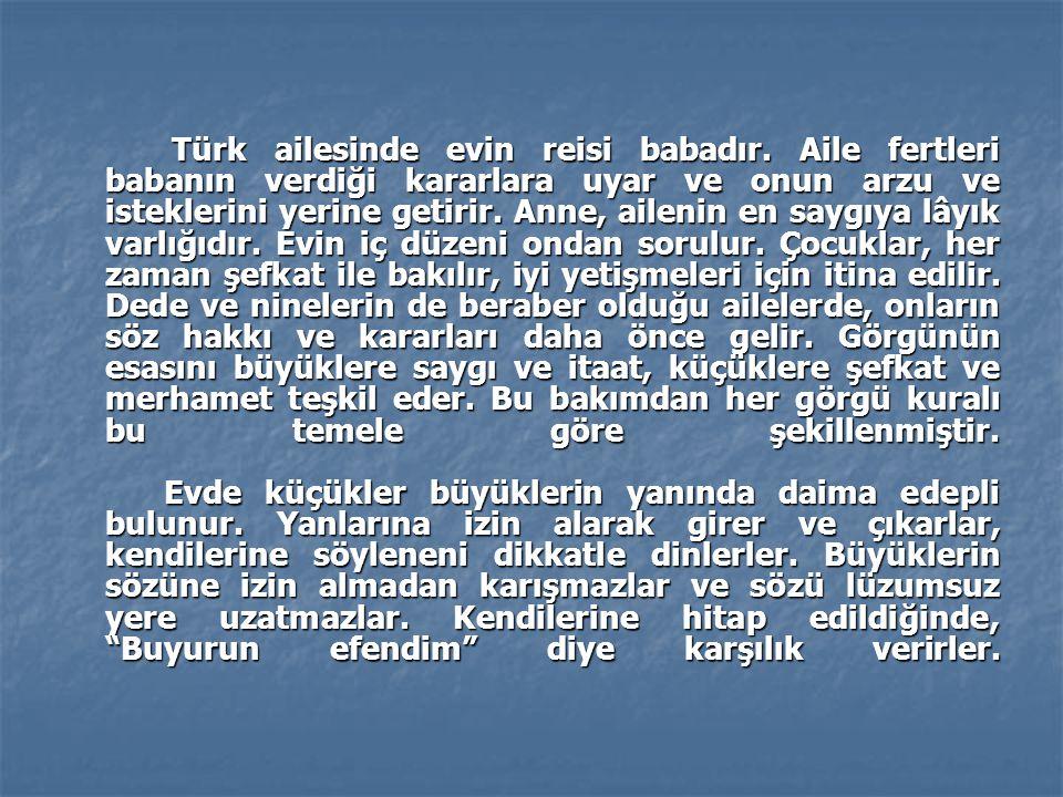 Türk ailesinde evin reisi babadır