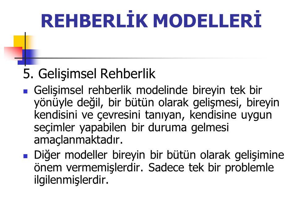 REHBERLİK MODELLERİ 5. Gelişimsel Rehberlik