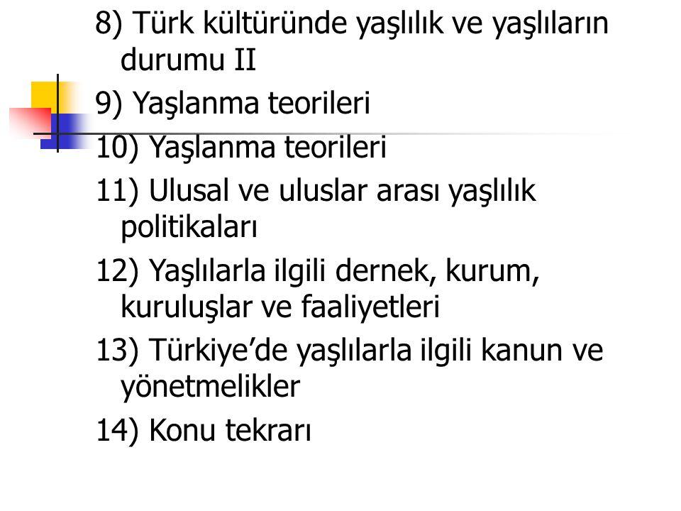 8) Türk kültüründe yaşlılık ve yaşlıların durumu II