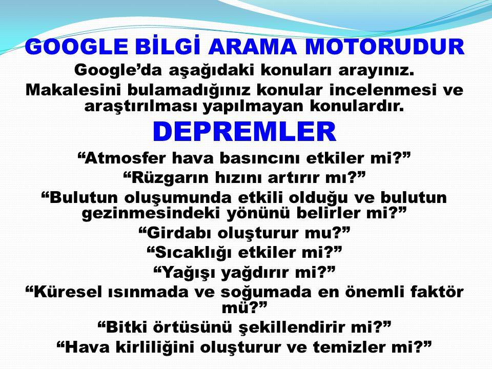 DEPREMLER GOOGLE BİLGİ ARAMA MOTORUDUR