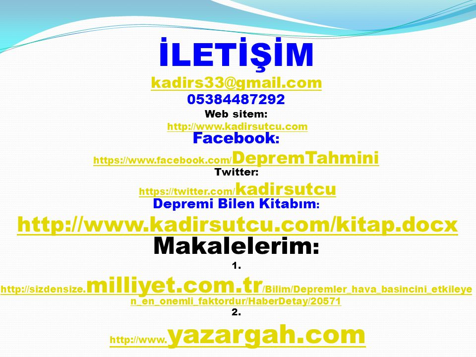 İLETİŞİM kadirs33@gmail.com 05384487292 Web sitem: