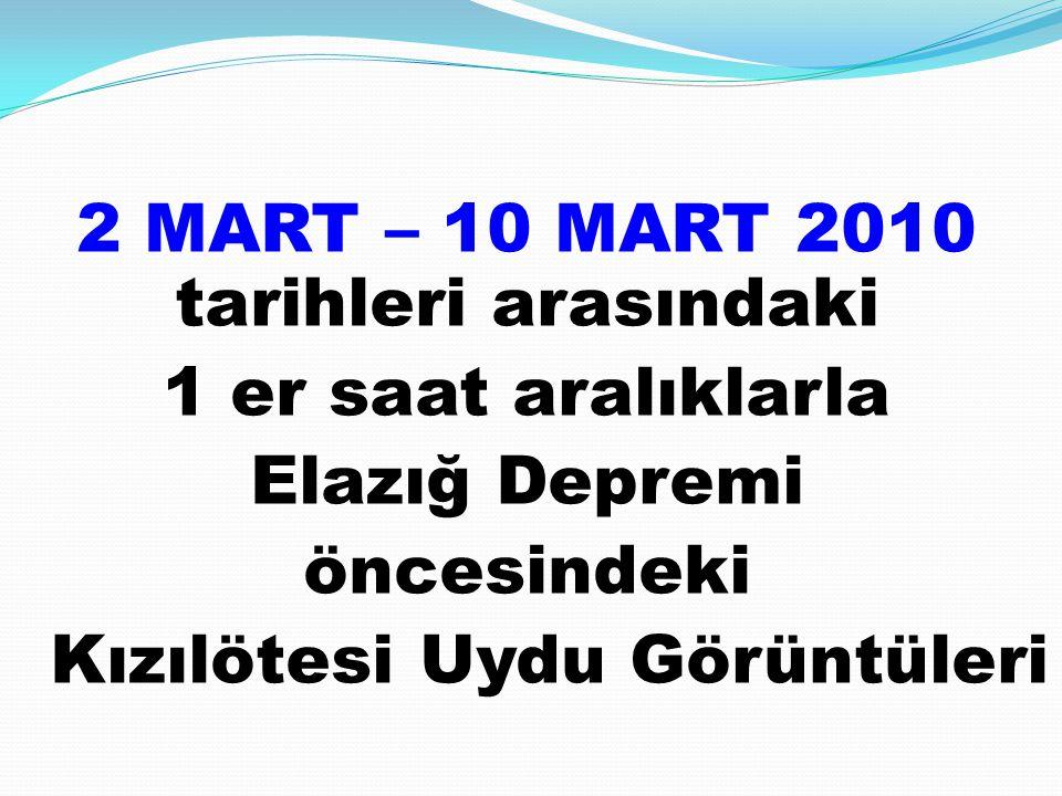 2 MART – 10 MART 2010 tarihleri arasındaki 1 er saat aralıklarla