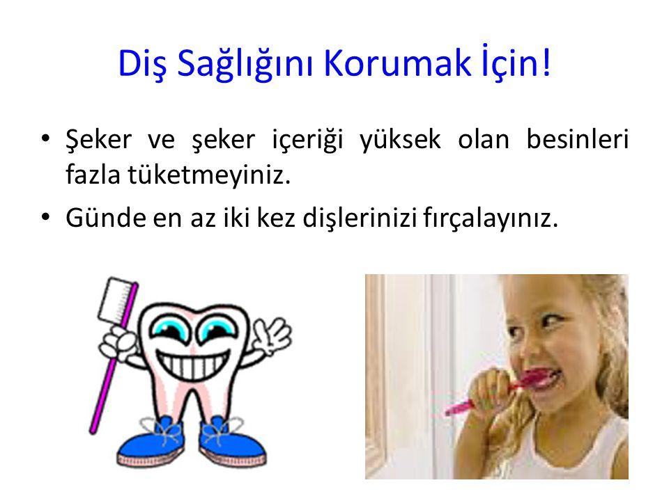Diş Sağlığını Korumak İçin!