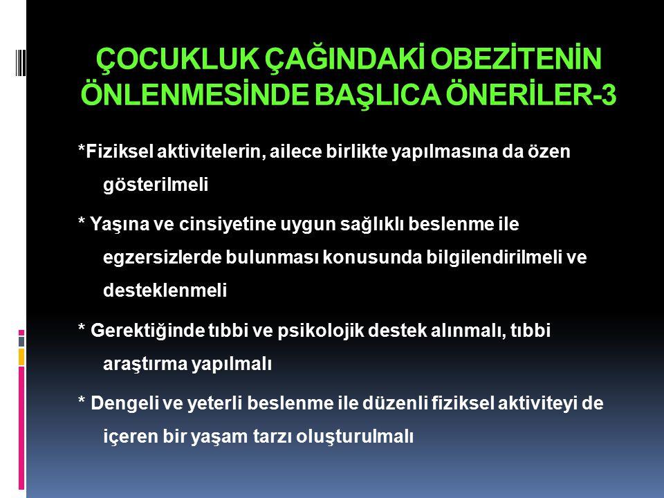 ÇOCUKLUK ÇAĞINDAKİ OBEZİTENİN ÖNLENMESİNDE BAŞLICA ÖNERİLER-3