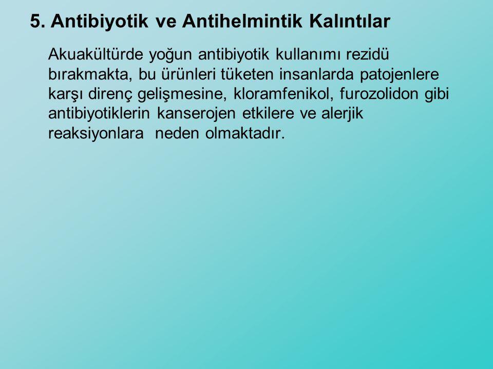 5. Antibiyotik ve Antihelmintik Kalıntılar
