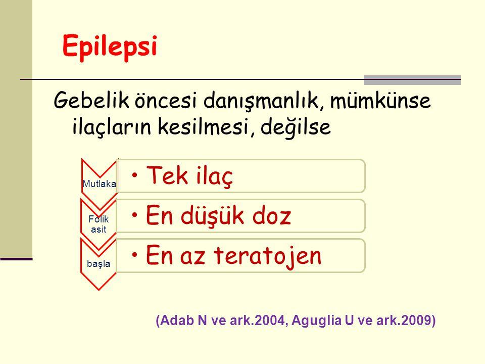 Epilepsi En az teratojen En düşük doz Tek ilaç