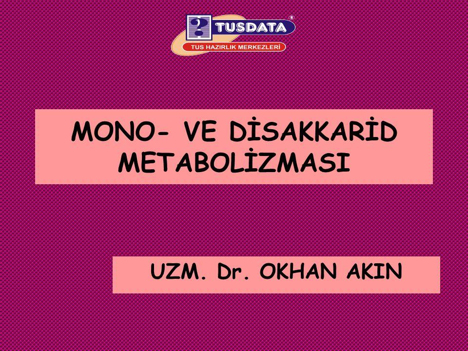 MONO- VE DİSAKKARİD METABOLİZMASI