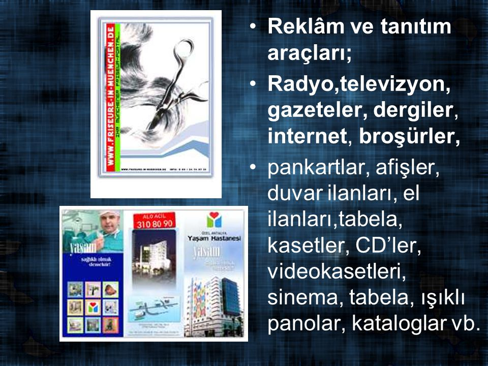 Reklâm ve tanıtım araçları;