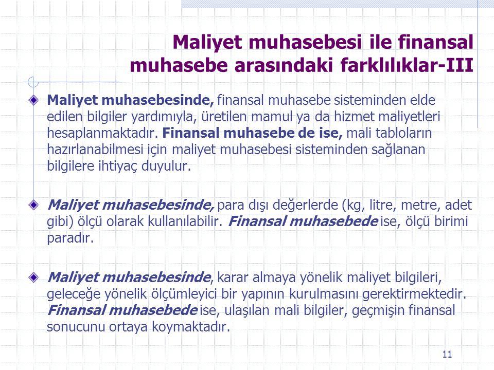 Maliyet muhasebesi ile finansal muhasebe arasındaki farklılıklar-III