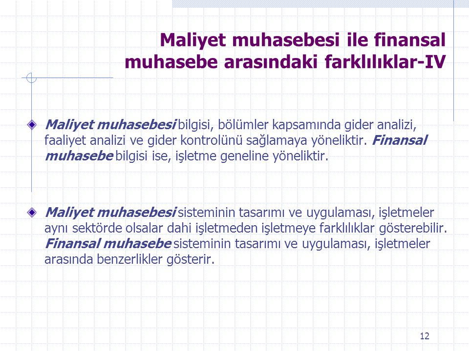 Maliyet muhasebesi ile finansal muhasebe arasındaki farklılıklar-IV