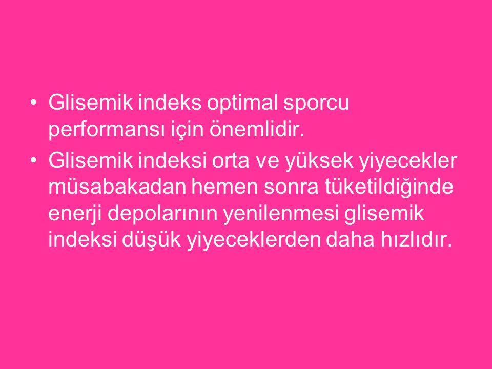 Glisemik indeks optimal sporcu performansı için önemlidir.
