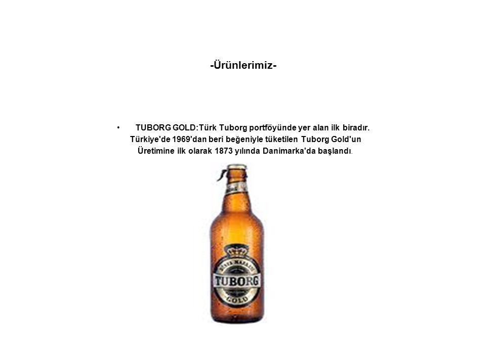 -Ürünlerimiz- TUBORG GOLD:Türk Tuborg portföyünde yer alan ilk biradır. Türkiye de 1969 dan beri beğeniyle tüketilen Tuborg Gold un.