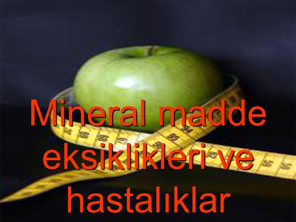 Mineral madde eksiklikleri ve hastalıklar