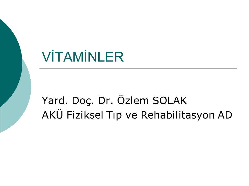 Yard. Doç. Dr. Özlem SOLAK AKÜ Fiziksel Tıp ve Rehabilitasyon AD