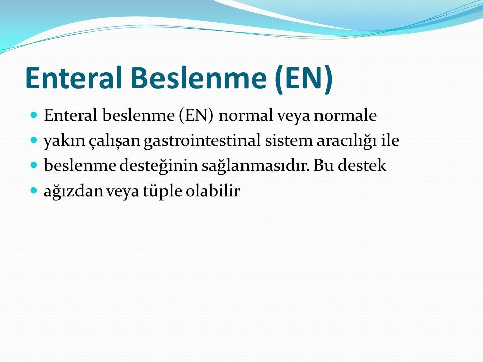 Enteral Beslenme (EN) Enteral beslenme (EN) normal veya normale