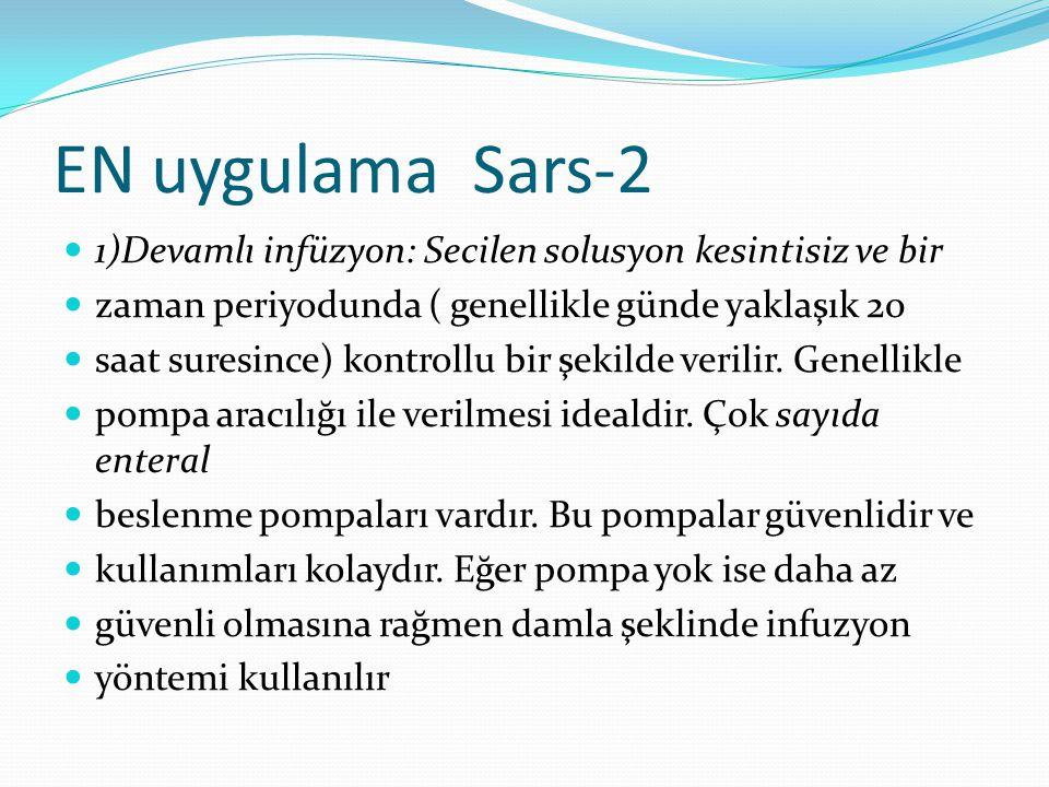 EN uygulama Sars-2 1)Devamlı infüzyon: Secilen solusyon kesintisiz ve bir. zaman periyodunda ( genellikle günde yaklaşık 20.
