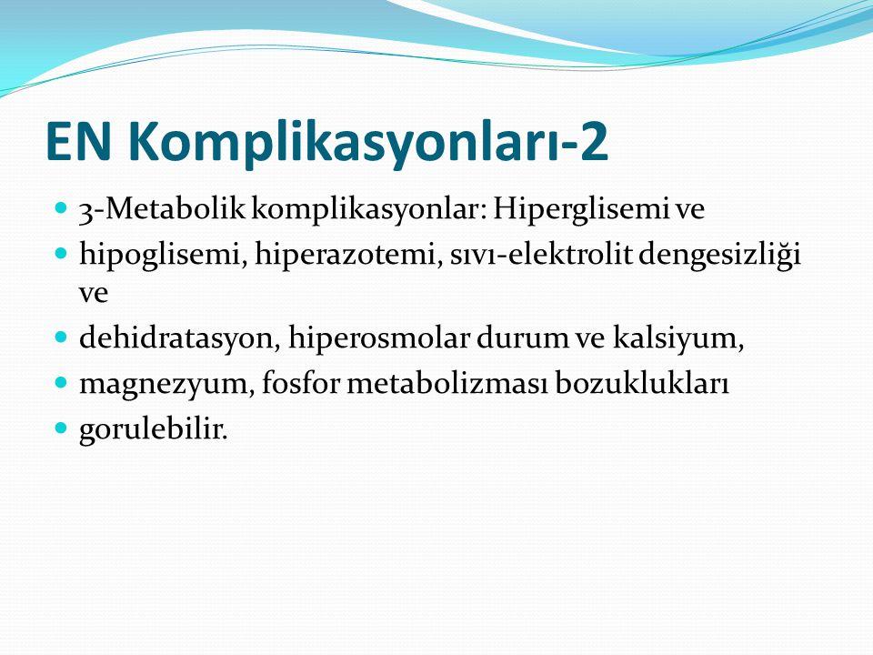 EN Komplikasyonları-2 3-Metabolik komplikasyonlar: Hiperglisemi ve