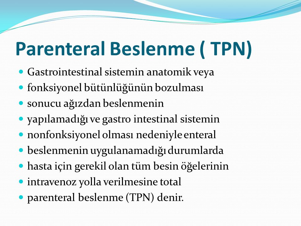 Parenteral Beslenme ( TPN)
