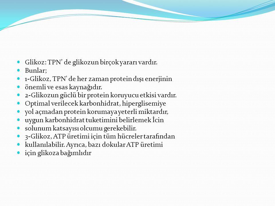 Glikoz: TPN' de glikozun birçok yararı vardır.