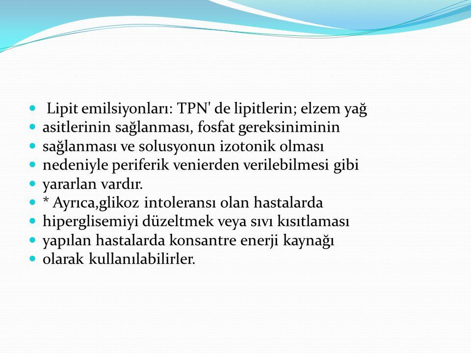 Lipit emilsiyonları: TPN de lipitlerin; elzem yağ