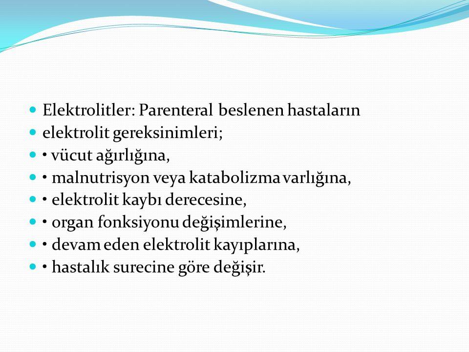 Elektrolitler: Parenteral beslenen hastaların