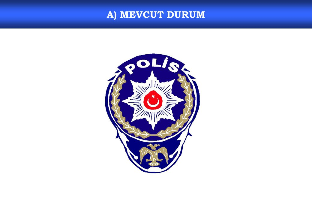 A) MEVCUT DURUM