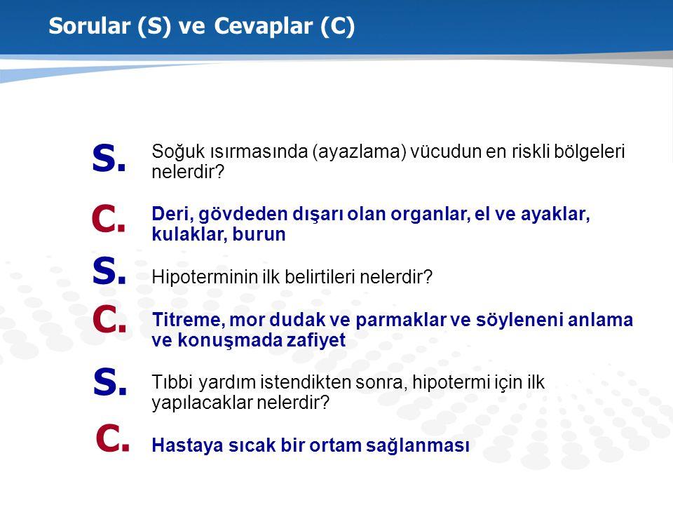 Sorular (S) ve Cevaplar (C)