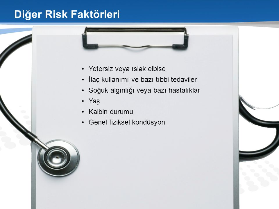 Diğer Risk Faktörleri Yetersiz veya ıslak elbise