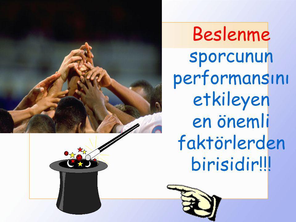 sporcunun performansını etkileyen en önemli faktörlerden birisidir!!!