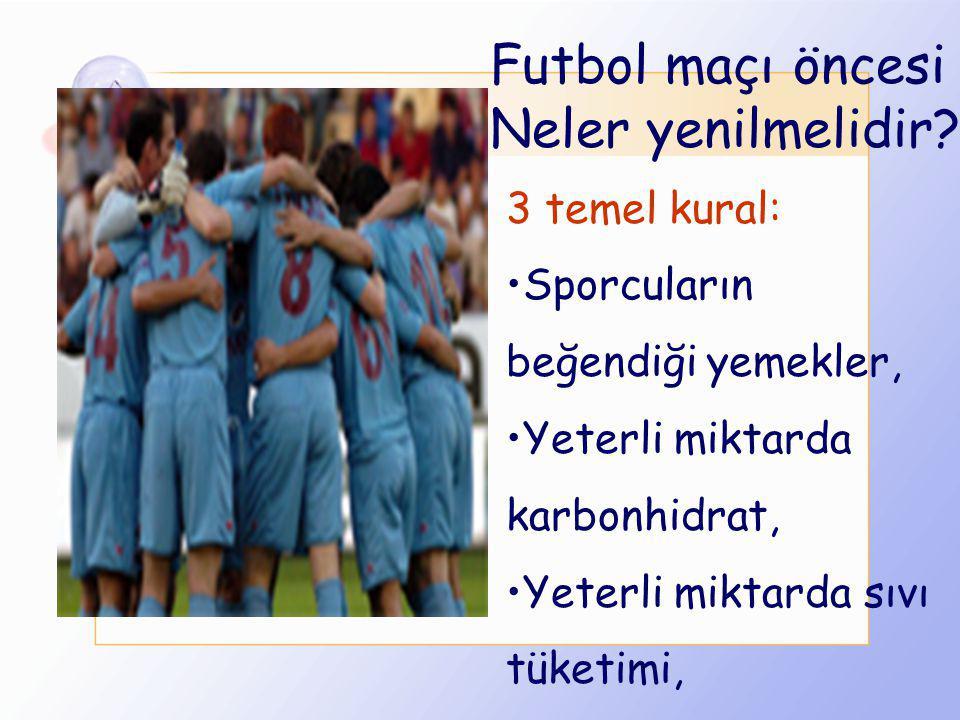 Futbol maçı öncesi Neler yenilmelidir 3 temel kural: