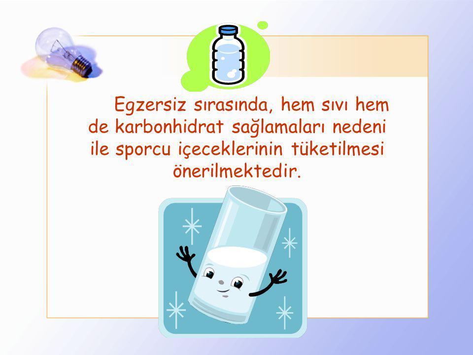 Egzersiz sırasında, hem sıvı hem de karbonhidrat sağlamaları nedeni ile sporcu içeceklerinin tüketilmesi önerilmektedir.