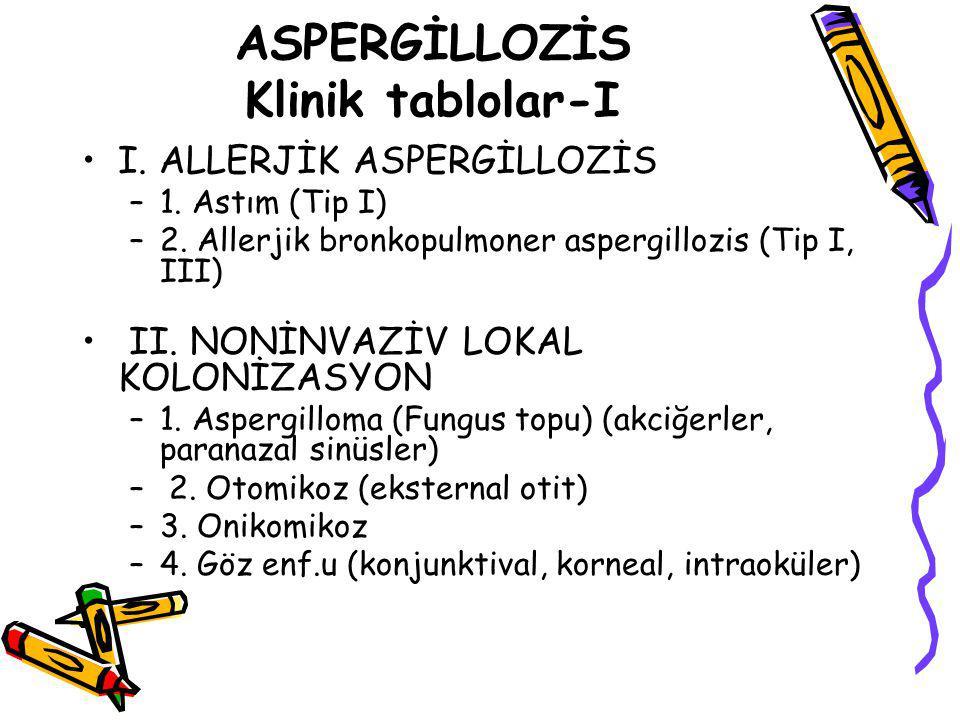 ASPERGİLLOZİS Klinik tablolar-I