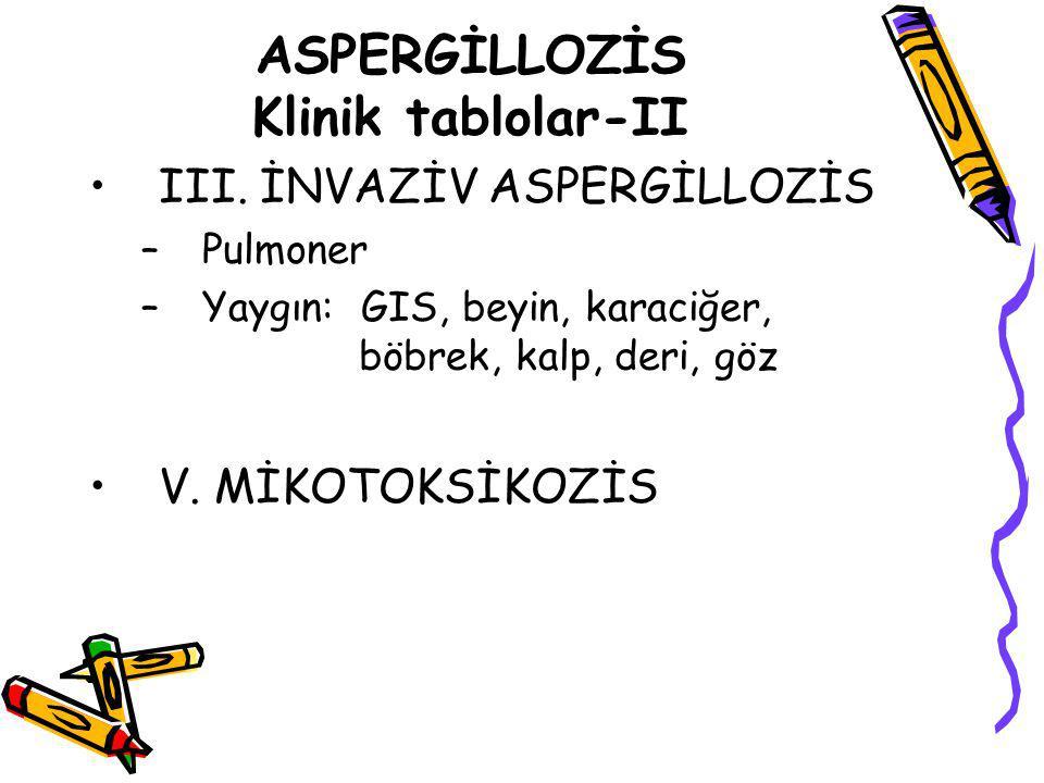 ASPERGİLLOZİS Klinik tablolar-II