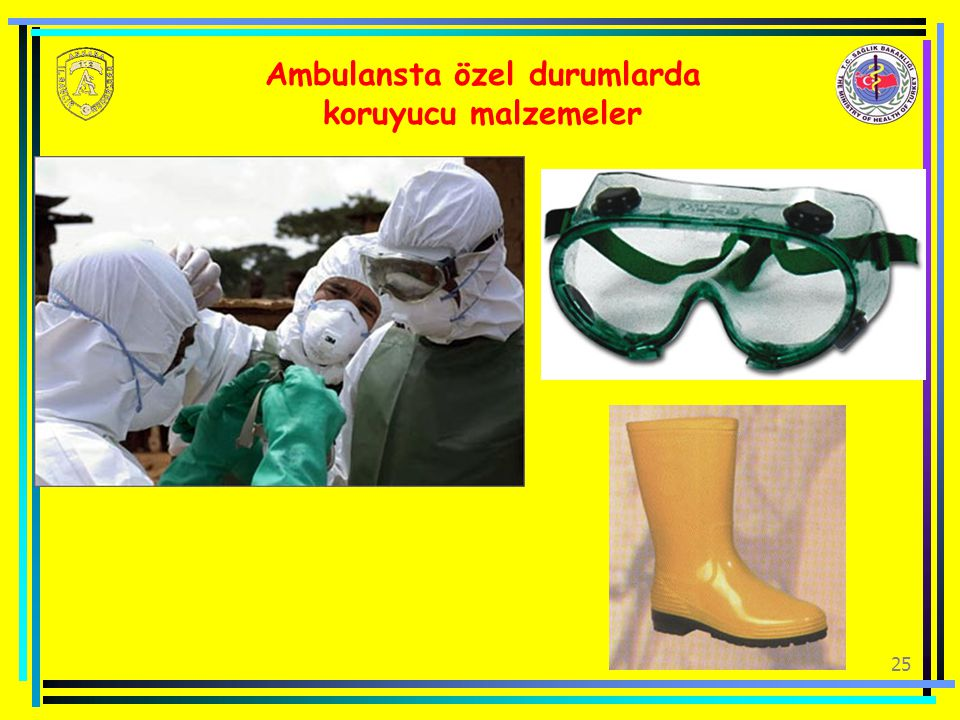 Ambulansta özel durumlarda koruyucu malzemeler