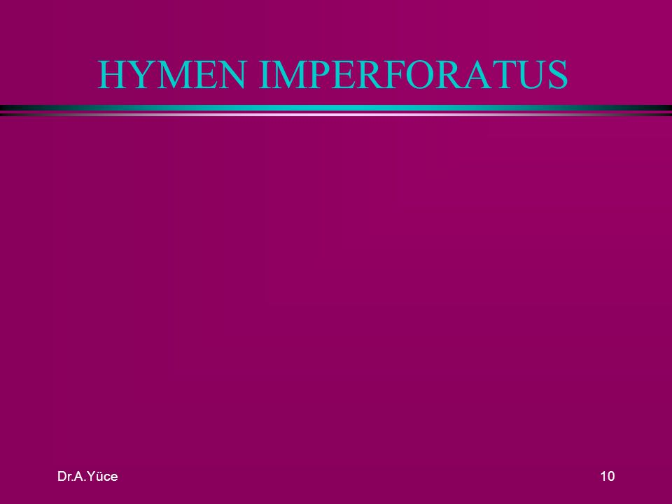 HYMEN IMPERFORATUS Dr.A.Yüce